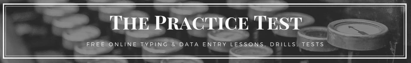 The Practice Test for Typing and Data Entry